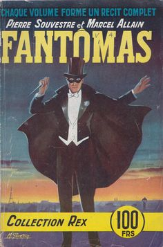 Super villain French dime novel, Fantômas by Pierre Souvestre and Marcel Allain, 1956, cover by M. Gourdon. Reprint of the original 1911 novel. The character and was the subject of film, television and comic book adaptations. The series was reprinted several times, including this iteration. The villain is a sociopath who enjoys killing.The Steam Man of the West