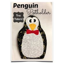 "This free sewing pattern is the ""Penguin Potholder""."