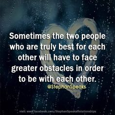 Sometimes the greater the love the greater the resistance. ~ www.stephanspeaks.com