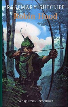 Robin Hood: Amazon.de: Rosemary Sutcliff, C Walter Hodges, Sabine Gabert: Bücher Robin, Newspaper Obituaries, Historical Fiction, The Guardian, Novels, Fictional Characters, English, Amazon, Archery