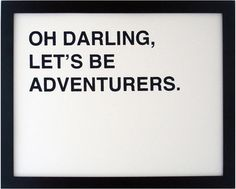 Oh Darling Let's Be Adventurers Screenprinted Poster, Black By FIFIDUVIE - contemporary - artwork - Etsy