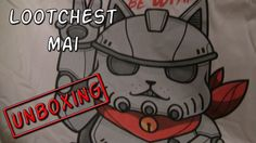Lootchest Mai Unboxing