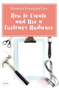 Pinterest Promoted Pins - How to Create and Use a Customer Audience - and why you'd want to.  via @alisammeredith