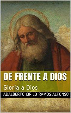 De Frente a Dios: Gloria a Dios de Adalberto Cirilo Ramos... https://www.amazon.es/dp/B00B0F4UZK/ref=cm_sw_r_pi_dp_U_x_GfQqAb3F9VE6W