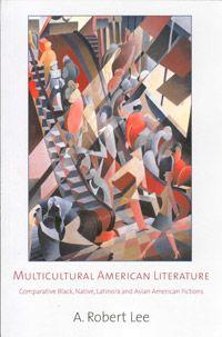 Multicultural+American+Literature%3Cbr+%2F%3E+Comparative+Black%2C+Native%2C+Latino%2Fa%2C+and+Asian+American+Fictions