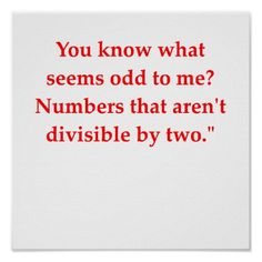 Math humor - I feel advanced because I get this! Darla might enjoy this one.hmm, that& odd ; Funny Math Jokes, Math Humor, Funny Texts, Math Puns, Math Memes, Nerd Jokes, Nerd Humor, Hilarious, Witty Quotes