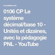 0106 CP Le système décimal/base 10 - Unités et dizaines, avec la pédagogie PNL - YouTube