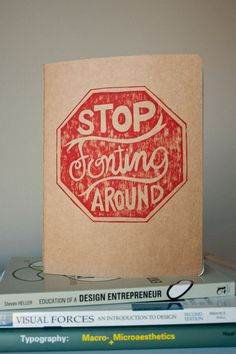 Stop Fonting Around Journal. Love this play on words.
