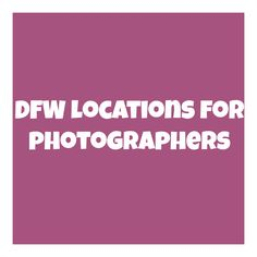 Top locations for Dallas Fort Worth photographers to shoot / have sessions.  Best senior photography.  Click link above.