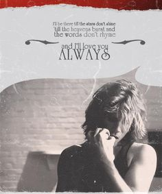 Always by Bon Jovi <3
