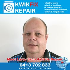 Meet Larry from Kwikfix Repair The Perth Electrical Appliance Repair Company Larry provides in home repair and replacement of your household electrical appliances; Electric ovens, Fridges, Washers, Driers, Dishwashers & Cooktops in Perth - WA. Call Larry today on 0413 782 833 Or visit: http://kwikfixrepair.com.au/ #kwikfix #kwikfixrepair #electricalrepairs #appliancerepairs #perth #ovenrepairs #dishwasherrepairs #dryerrepairs #fridgerepairs #freezerrepairs
