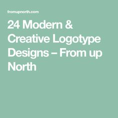 24 Modern & Creative Logotype Designs – From up North