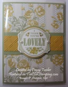 Created by Peggy Tassler. Colors: Crushed Curry, Pear Pizzazz and Very Vanilla.  The rose details of the You're Lovely Sale-A-Bration stamp image coordinates perfectly with the floral pattern from Afternoon Picnic Designer Series Paper. Also features: Deco Labels Collection Framelits and Pearl Jewels.