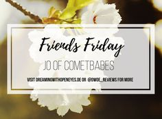 Friends Friday: Jo of Cometbabes