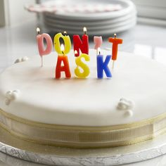 'Don't ask' birthday candles~ I might have to use these this year