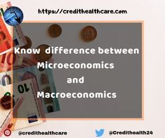 Know difference between Microeconomics and Macroeconomics Micro Economics, Credit Score, Different, Finance, Advice, Tips