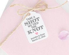 Set of 25 CUSTOMIZABLE Take a Shot We Tied The Knot Favor Tag   Etsy Wedding Favours Bottles, Wedding Favours Shots, Wine Favors, Bridal Shower Favors, Mini Liquor Bottles, Lip Balm Labels, Tie The Knot Wedding, Mini Champagne, Wedding Tags