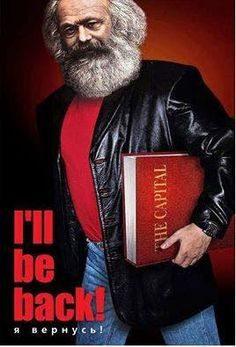 Ill be back! Communism, Socialism, Karl Marx, Philosophy, Humor, History, My Love, Funny, Fictional Characters