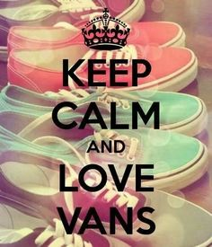 and keep calm and love vans