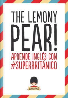 The Lemony Pear! Aprende inglés con #Superbritánico: Amazon.es: Superbritánico: Libros