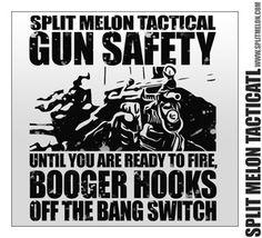 Booger Hooks Off the Bang Switch. Gun Safety Tee #splitmelon #tactical #gunsafety #guns #mp5 #swat #police #military #shirt #tshirt #guntee