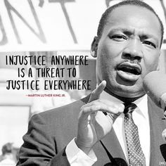 """""""Injustice anywhere is a threat to justice everywhere."""" - Martin Luther King, Jr. #MLK #Justice"""