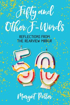 In the spirit of Nora Ephron meets Chelsea Handler meets David Sedaris, Margot Potter offers her humorously edgy perspective on navigating life after 50.