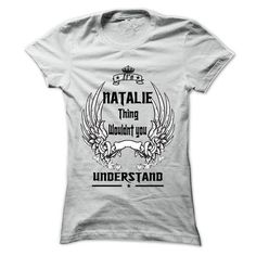 Is NATALIE Thing - 999 Cool Name Shirt ! - #gift box #student gift. LIMITED TIME PRICE => https://www.sunfrog.com/Outdoor/Is-NATALIE-Thing--999-Cool-Name-Shirt-.html?68278