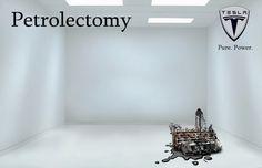 Tesla Fan's Ad: Petrolectomy