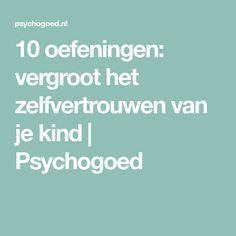 10 oefeningen: vergroot het zelfvertrouwen van je kind   Psychogoed