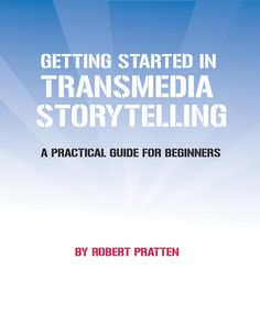 Getting started with #Transmedia #Storytelling