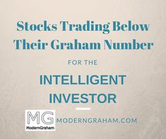 Best Stocks Below Their Graham Number - February 2017  I've selected the best companies reviewed by ModernGraham which trade below their Graham Number.  The companies selected all are found suitable for the Defensive Investor and/or the Enterprising Investor, and have been valued as undervalued based on the ModernGraham valuation model.