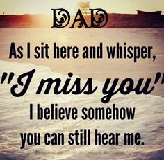 Dad I Miss You dad fathers day father's day dad quotes happy fathers day happy father's day happy fathers day quotes happy father's day quotes happy father's day quote Dad In Heaven Quotes, Miss You Dad Quotes, Daddy In Heaven, Missing Dad Quotes, Missing Dad In Heaven, Dad Qoutes, Dad Sayings, Happy Sayings, Daddy I Miss You