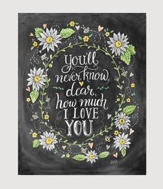 """""""You'll never know, dear, how much I love you; please don't take my sunshine away."""" This print was designed to coordinate beautifully with our """"You Are My Sunshine"""" print. ♥ Our fine art chalkboard pr"""
