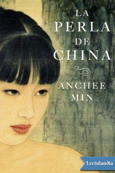*La perla de China*, la historia de dos mujeres de diferentes culturas,  en una localidad del sur de China, a finales del siglo XIX. Muy buena!!