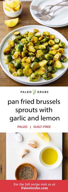 You don't have to avoid bland and boring brussels sprouts so long as you find an enjoyable way to cook them that is still paleo-friendly. You can definitely learn to enjoy your healthy greens with this recipe for the best effing pan-fried brussels sprouts ever. Just fry them with some olive oil, garlic, lemon juice, salt and pepper and you'll discover for yourself just how good brussels sprouts can be.