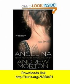 Angelina An Unauthorized Biography Andrew Morton , ISBN-10: 031255561X  ,  , ASIN: B004IK9DTW , tutorials , pdf , ebook , torrent , downloads , rapidshare , filesonic , hotfile , megaupload , fileserve
