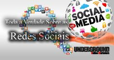 A Grande Verdade Acerca Das Redes Sociais | Underground Online Marketers