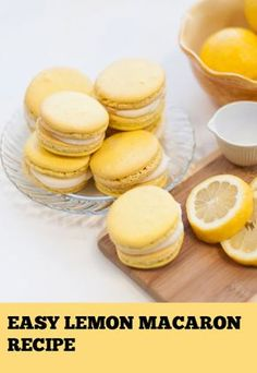 Easy lemon macaron recipe Macarons are the ultimate indulgence. Treat yourself (and your friends) by making a batch of your own! Lemon Desserts, Lemon Recipes, Just Desserts, Sweet Recipes, Baking Recipes, Cookie Recipes, Delicious Desserts, Dessert Recipes, Yummy Food