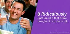 8 Ridiculously Spot-on GIFs that prove how fun it is to be in HR! : http://blog.pockethcm.com/8-spot-on-gifs-that-prove-how-fun-it-is-to-be-in-hr/