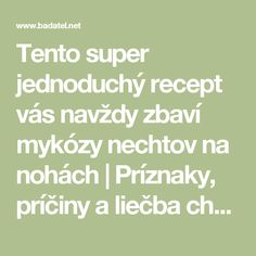 Tento super jednoduchý recept vás navždy zbaví mykózy nechtov na nohách | Príznaky, príčiny a liečba chorôb Natural Remedies, Health Fitness, Math Equations, Humor, Jar, Per Diem, Salud, Anatomy, Humour