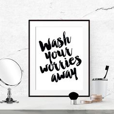 Bathroom quotes, Black and White, Bathroom Print, Bathroom Printable, Wash your worries away, Instant download, Bathroom Quote  Wash your worries