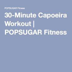30-Minute Capoeira Workout | POPSUGAR Fitness