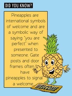 Fun Food Facts! Pineapples = Welcome.