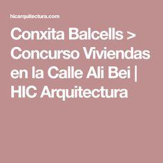 Conxita Balcells > Concurso Viviendas en la Calle Ali Bei | HIC Arquitectura