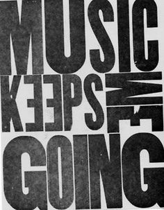 typography: Music Keeps Me Going