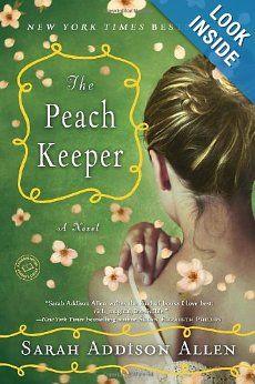 The Peach Keeper: A Novel: Sarah Addison Allen