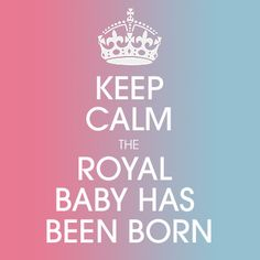 Royal baby has been born! George Alexander Louis, Baby George, William Kate, Cute Quotes, Keep Calm, Archie, Windsor, Cambridge, Duke