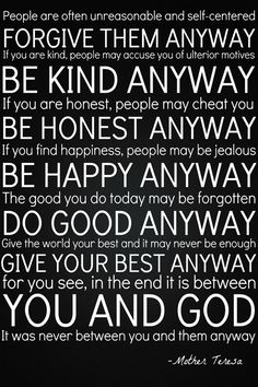Do It Anyway!... Mother Teresa Quote .... 24'x36'print to purchase  by JensMeltingPot on etsy