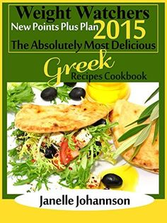 The high protein vegetarian cookbook hearty dishes that even weight watchers 2015 new points plus plan the absolutely most delicious greek recipes cookbook by janelle forumfinder Images